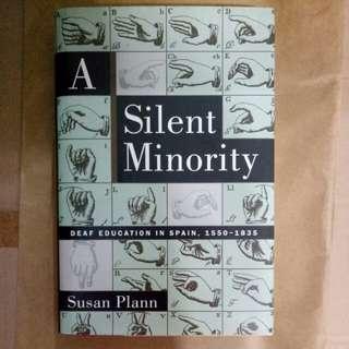 A Silent Minority, Deaf education in Spain 1550-1835 by Susan Plann