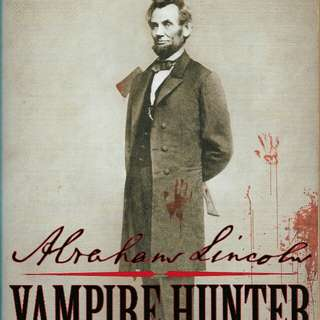 ABRAHAM LINCOLN:VAMPIRE HUNTER by Seth Grahame-Smith