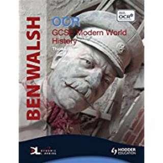 BEN WALSH - OCR GCSE MODERN WORLD HISTORY