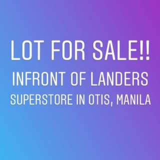 Lot for sale infront of landers superstore in otis manila