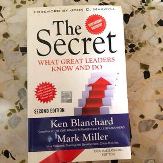 The secret - what great leaders know and do