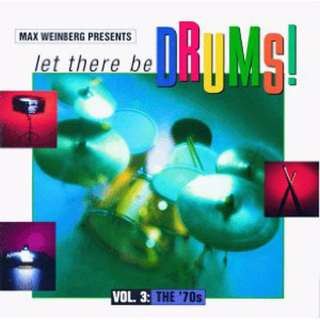 Various ‎– Max Weinberg Presents Let There Be Drums! Vol.3: The '70s