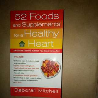 52 foods and supplements for a healthy heart by Deborah Mitchell