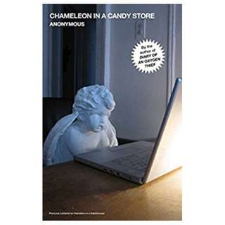 Chameleon in a Candy Store (The Oxygen Thief Diaries)  BY Anonymous