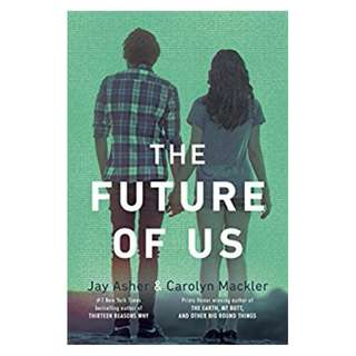 The Future of Us BY Jay Asher  (Author),‎ Carolyn Mackler  (Author)