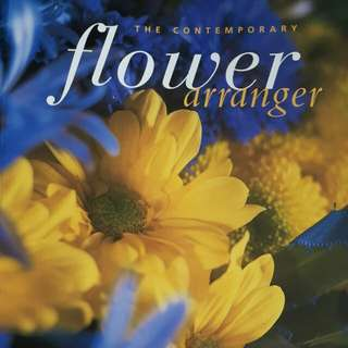 The Contemporary Flower Arranger