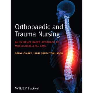 Orthopaedic and Trauma Nursing: An Evidence-based Approach to Musculoskeletal Care, Sonya Clarke, 1st Edition [PDF]