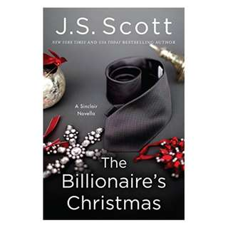 The Billionaire's Christmas (The Sinclairs) BY  J. S. Scott