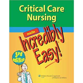 Critical Care Nursing Made Incredibly Easy!, 3rd Edition [PDF]