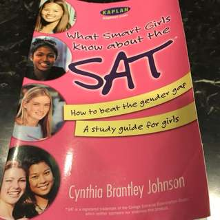 What Smart Girls Know About the SAT (How to beat the gender gap; A study guide for girls) by Cynthia Brantley Johnson