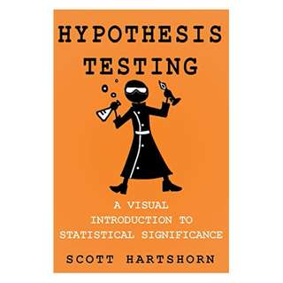 Hypothesis Testing: A Visual Introduction To Statistical Significance BY Scott Hartshorn