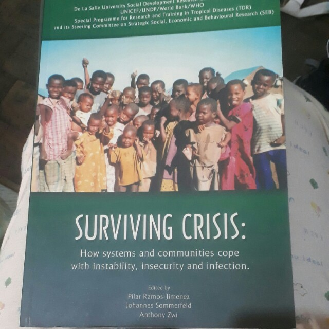 Surviving Crisis: How systems and communities cope with instability, insecurity and infection
