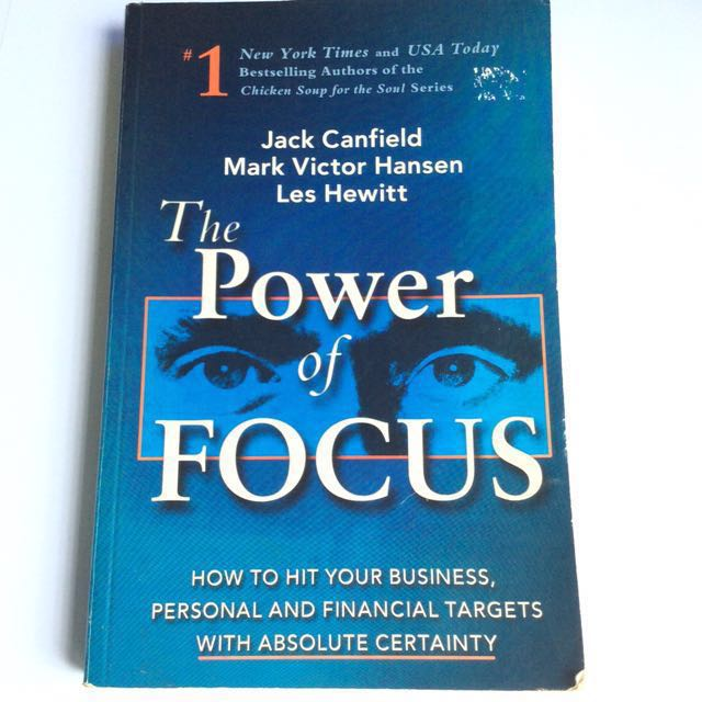 The Power of Focus - Jack Canfield, Mark Victor Hansen & Les Hewitt.