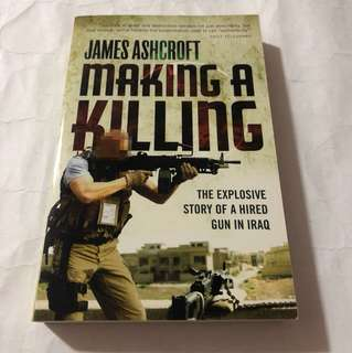 Making a Killing (The explosive story of a hired gun in Iraq)