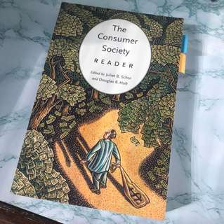 The Consumer Society Reader - Juliet b. schor and Douglas B. holt