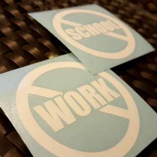 No Work No School Sign Vinyl Sticker for Vehicle Windows - 65mm diameter - per piece