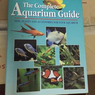 The Complete Aquarium Guide - Hard Cover - For those Starting Up your Aquarium - Read this so you don't have to trial & Error & Risk your Fish dying