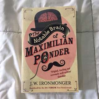 The Notable Brain of Maximilian Ponder by JW Ironmonger