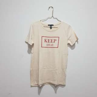 F21 keep away Tshirt