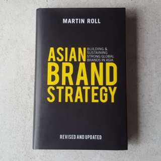 Asian Brand Strategy (Revised and Updated) : Building and Sustaining Strong Global Brands in Asia