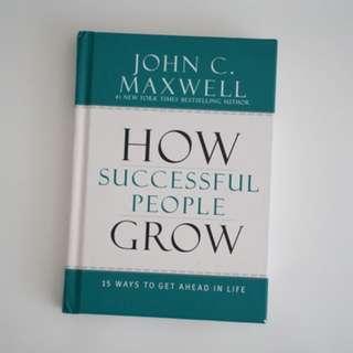 John Maxwell - How Successful People Grow