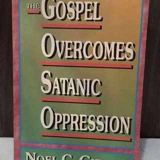 Charity Sale! The Gospel OVERCOMES Satanic Oppression by Noel C. Gibson