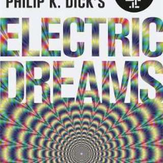 Philip K. Dick's Electric Dreams: Volume 1 : The stories which inspired the hit Channel 4 series By (author)  Philip K. Dick