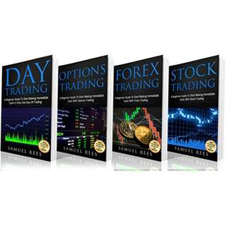 TRADING: THE BEGINNERS BIBLE: Day Trading + Options Trading + Forex Trading + Stock Trading Beginners Guides To Get Quickly Started and Make Immediate Cash With Trading BY Samuel Rees