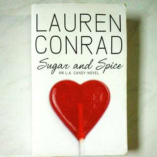 Sugar and Spice An L.A. Candy Novel by Lauren Conrad