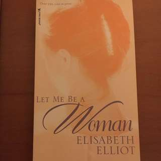 Let me be a woman - Elizabeth Elliot