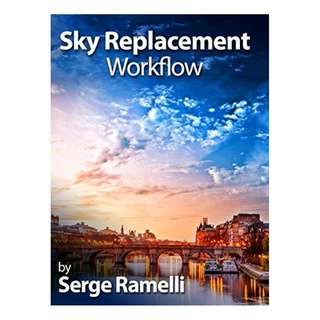 Sky Replacement Workflow: Create Dramatic Skies in your Photos BY Serge Ramelli (Author), Dare Stevens (Editor)