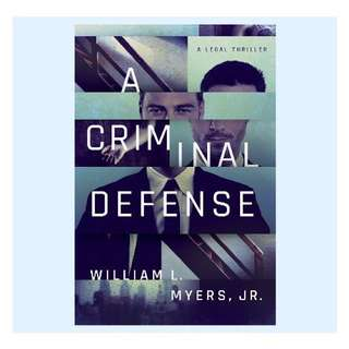 A Criminal Defense | William L. Myers Jr.