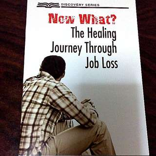 Now What? The Healing Journey Through Job Loss