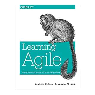 Learning Agile: Understanding Scrum, XP, Lean, and Kanban BY Andrew Stellman  (Author),‎ Jennifer Greene  (Author)
