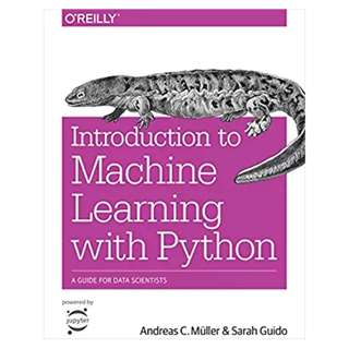 Introduction to Machine Learning with Python: A Guide for Data Scientists BY Andreas C. Müller (Author), Sarah Guido (Author)