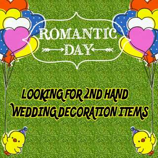 Looking for 2nd hand wedding decoration items!!!