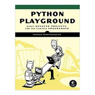 Python Playground: Geeky Projects for the Curious Programmer BY Mahesh Venkitachalam