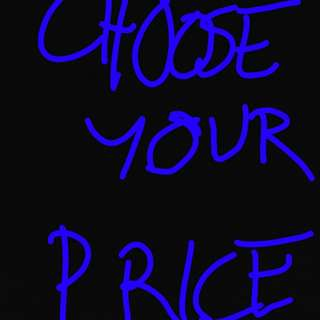 CHOOSE YOUR PRICE