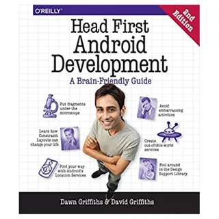 Head First Android Development: A Brain-Friendly Guide 2nd Edition BY Dawn Griffiths  (Author),‎ David Griffiths (Author)
