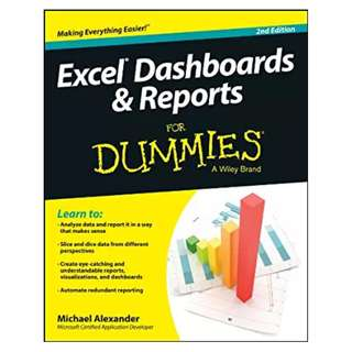 Excel Dashboards and Reports For Dummies (For Dummies Series) 2nd Edition BY Michael Alexander