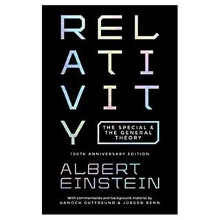 Relativity: The Special and the General Theory, 100th Anniversary Edition BY Albert Einstein