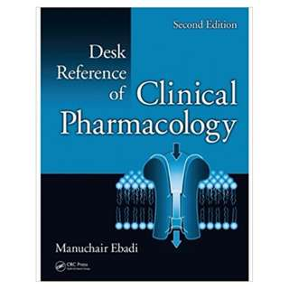 Desk Reference of Clinical Pharmacology, Second Edition (CRC Desk Reference Series) BY Manuchair Ebadi