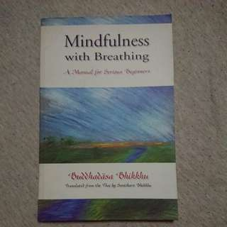 Mindfulness with breathing :A manual for serious beginner - Buddhadasa Bhikkhu