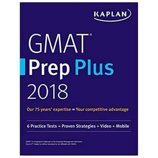 GMAT Prep Plus 2018: 6 Practice Tests + Proven Strategies + Online + Video + Mobile (Kaplan Test Prep) BY Kaplan Test Prep