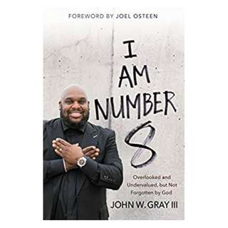 I Am Number 8: Overlooked and Undervalued, but Not Forgotten by God BY John Gray  (Author),‎ Joel Osteen  (Foreword)