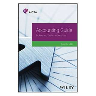 Accounting Guide: Brokers and Dealers in Securities 2017 (AICPA Audit and Accounting Guide) BY AICPA