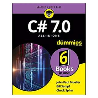 C# 7.0 All-in-One For Dummies BY John Paul Mueller (Author),‎ Bill Sempf (Author),‎ Chuck Sphar (Author)