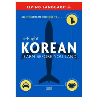 Learn Korea Language (AUDIO BOOK) In-Flight Korean: Learn Before You Land
