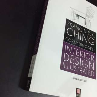 Interior Design Illustrated, Third Edition . Francis D.k Ching Corky Binggeli