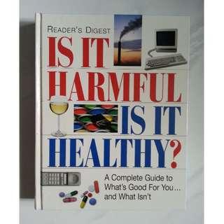 Is It Harmful Is It Healthy
